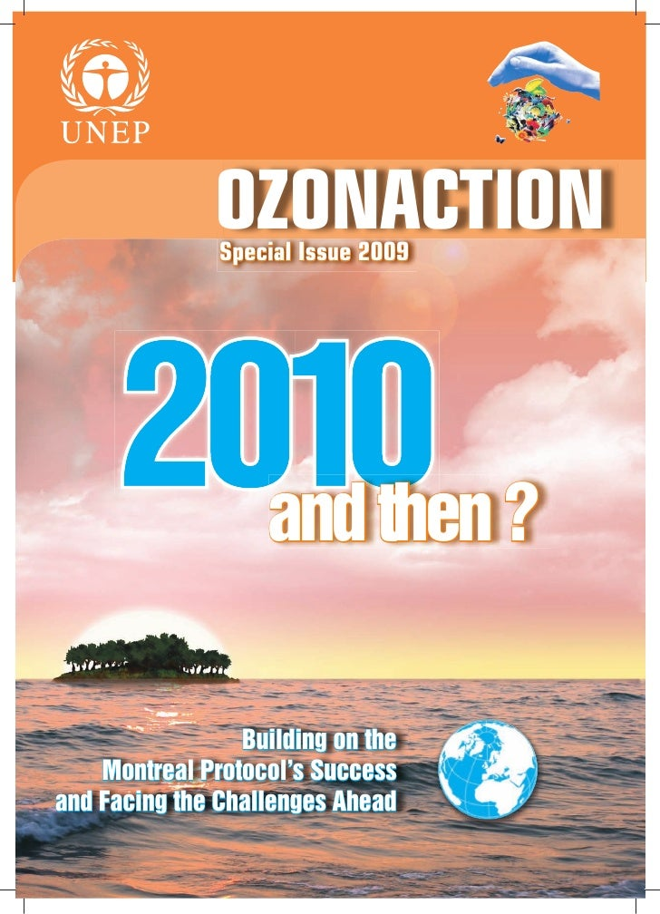 The OzonAction Special Issue: 2010 and Then?Building on the Montreal Protocol's Success and Facing the Challenges Ahead