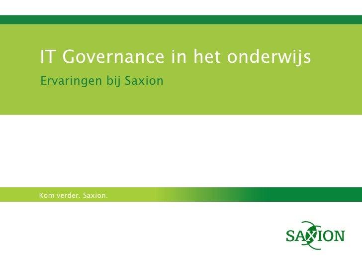 IT Governance in het onderwijs Ervaringen bij Saxion