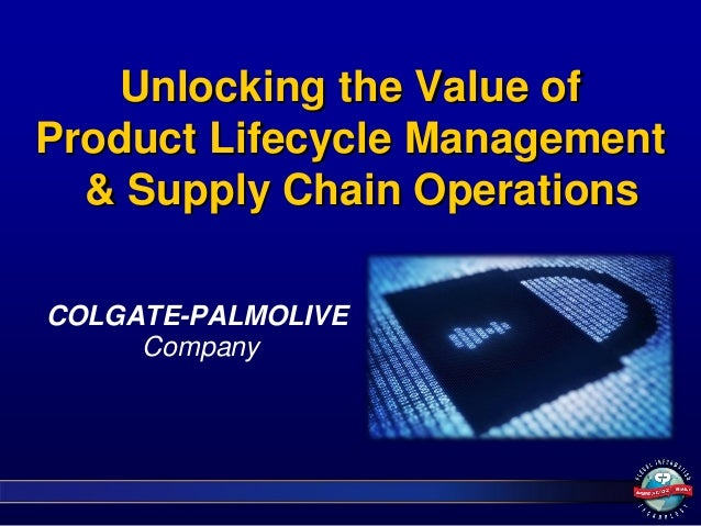 Unlocking the Value ofProduct Lifecycle Management& Supply Chain OperationsCOLGATE-PALMOLIVECompany