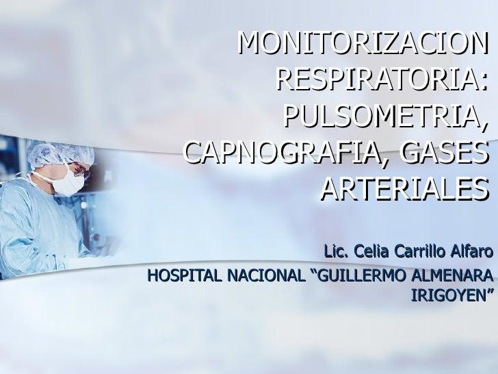 MONITORIZACION         RESPIRATORIA:         PULSOMETRIA,    CAPNOGRAFIA, GASES            ARTERIALES                    L...
