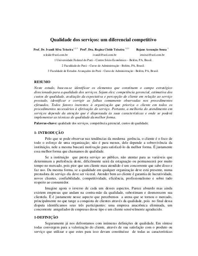 Qualidade dos serviços: um diferencial competitivo Prof. Dr. Ivandi Silva Teixeira 1,2,3 Profª. Dra. Regina Cleide Teixeir...