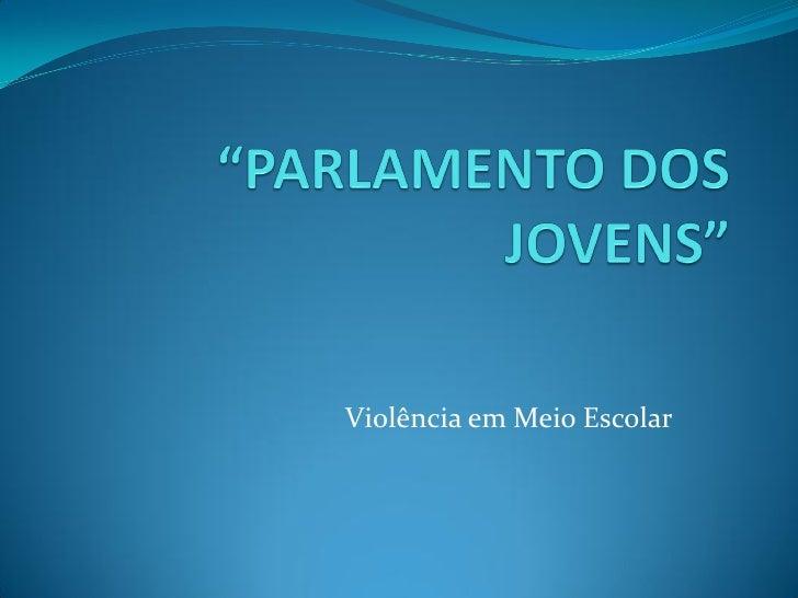 Parlamento dos jovens - Vil de Soito