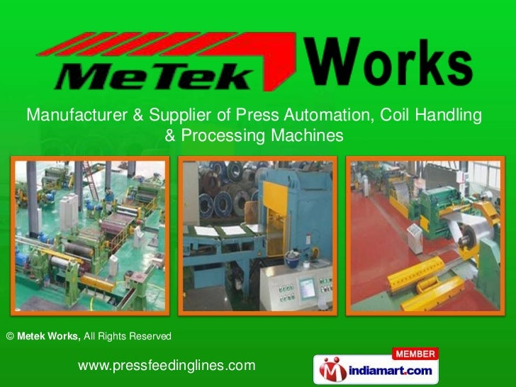 Manufacturer & Supplier of Press Automation, Coil Handling                    & Processing Machines© Metek Works, All Righ...
