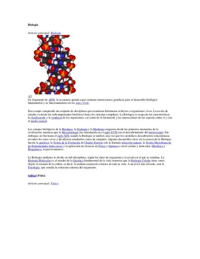 Biología Artículo principal: Biología Un fragmento de ADN, la secuencia química que contiene instrucciones genéticas para ...