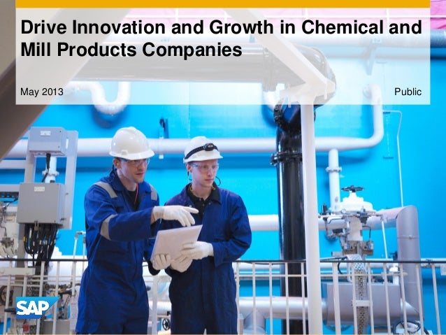 May 2013Drive Innovation and Growth in Chemical andMill Products CompaniesPublic