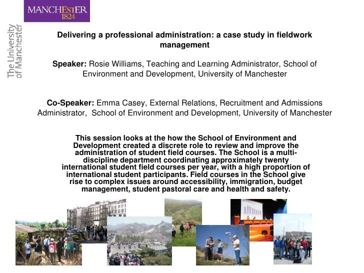 Delivering a professional administration: a case study in fieldwork                                management    Speaker: ...