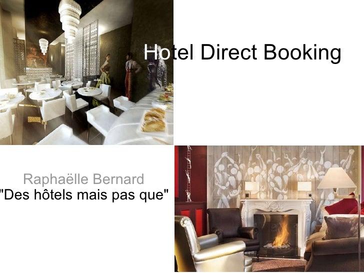 """Raphaëlle Bernard """"Des hôtels mais pas que"""" Ho tel Direct Booking"""