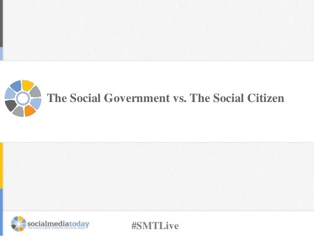The Social Government vs. The Social Citizen #SMTLive