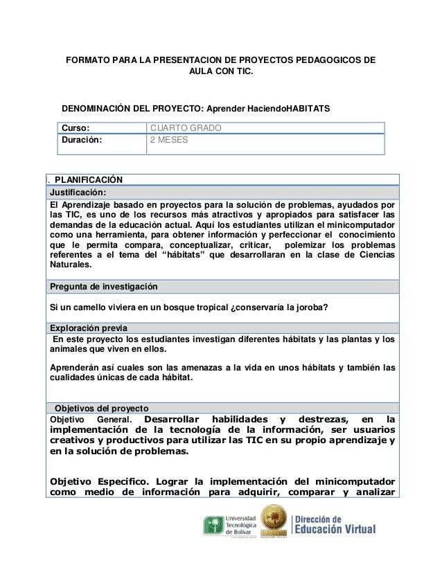 FORMATO PARA LA PRESENTACION DE PROYECTOS PEDAGOGICOS DE AULA CON TIC.  DENOMINACIÓN DEL PROYECTO: Aprender HaciendoHABITA...