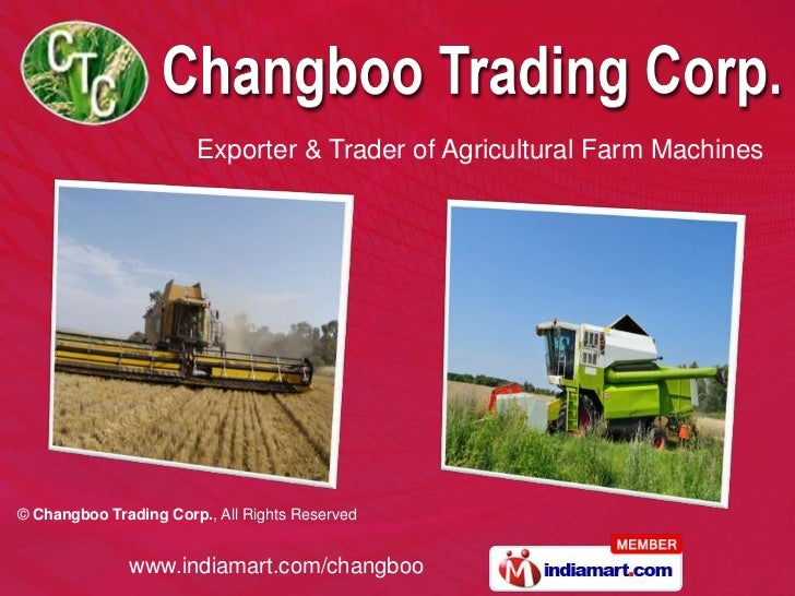 Exporter & Trader of Agricultural Farm Machines© Changboo Trading Corp., All Rights Reserved              www.indiamart.co...