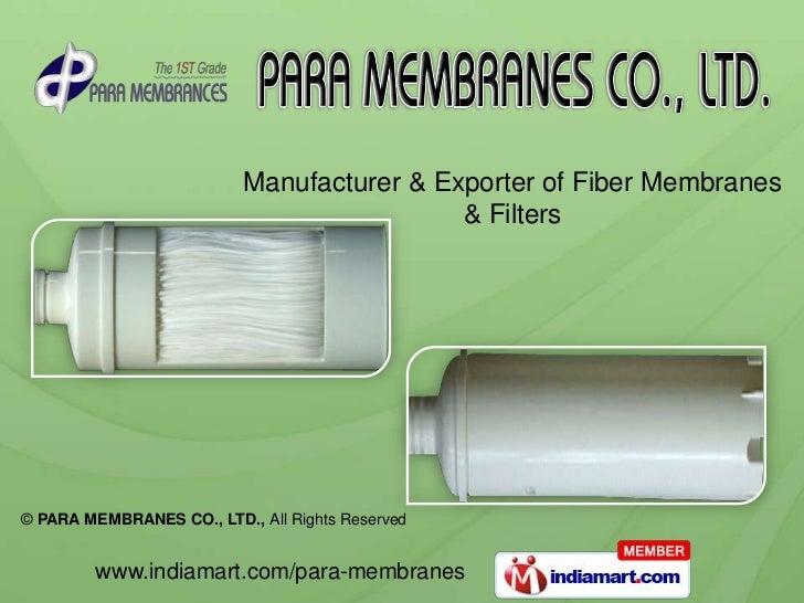 Manufacturer & Exporter of Fiber Membranes                                            & Filters© PARA MEMBRANES CO., LTD.,...