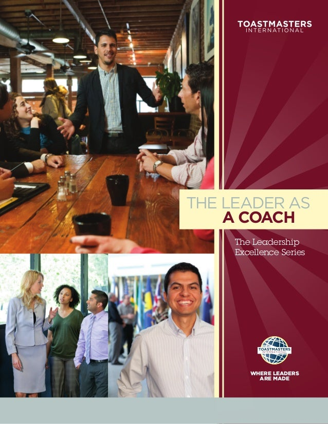 THE LEADER AS    A COACH     The Leadership     Excellence Series        WHERE LEADERS          ARE MADE