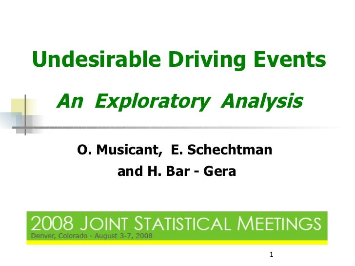 Undesirable Driving Events   An  Exploratory  Analysis   O. Musicant,  E. Schechtman  and H. Bar - Gera