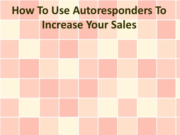 How To Use Autoresponders To Increase Your Sales