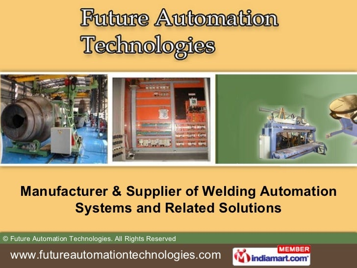 Manufacturer & Supplier of Welding Automation Systems and Related Solutions