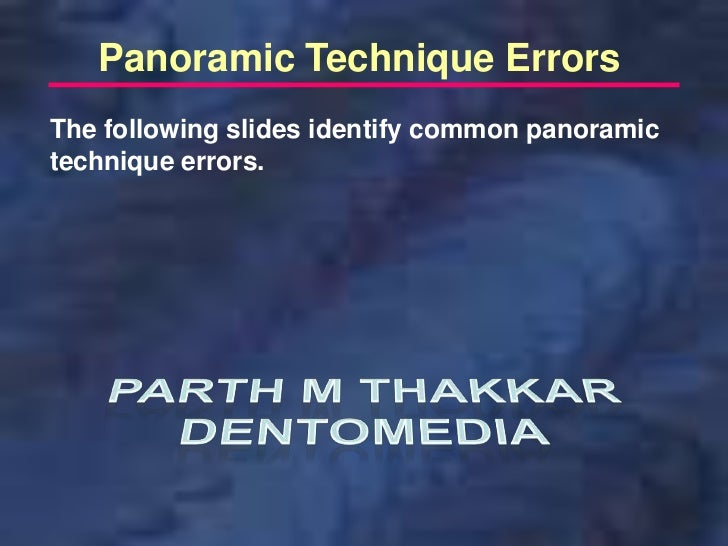 panoramic-techique errors