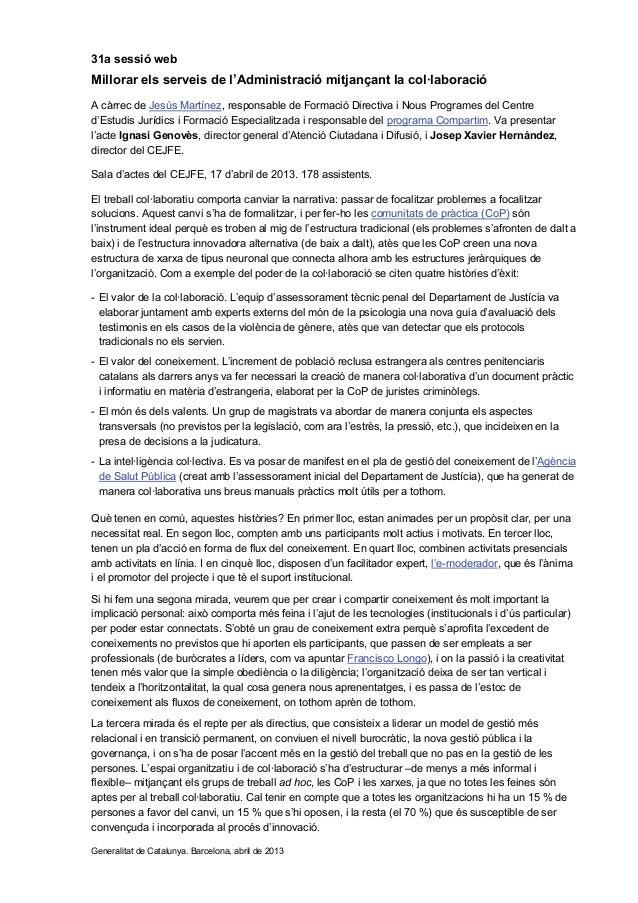 31a sessió webMillorar els serveis de l'Administració mitjançant la col·laboracióA càrrec de Jesús Martínez, responsable d...
