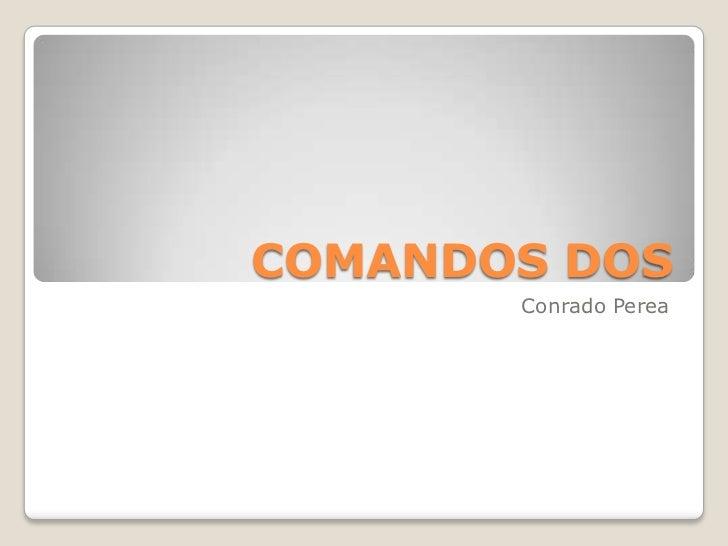 COMANDOS DOS       Conrado Perea