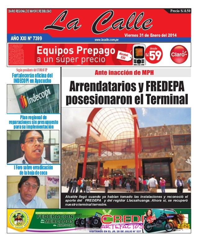 DIARIO REGIONAL DE MAYOR CREDIBILIDAD  AÑO XXI Nº 7399  La Calle  Precio S/.0.50  Viernes 31 de Enero del 2014  www.lacall...