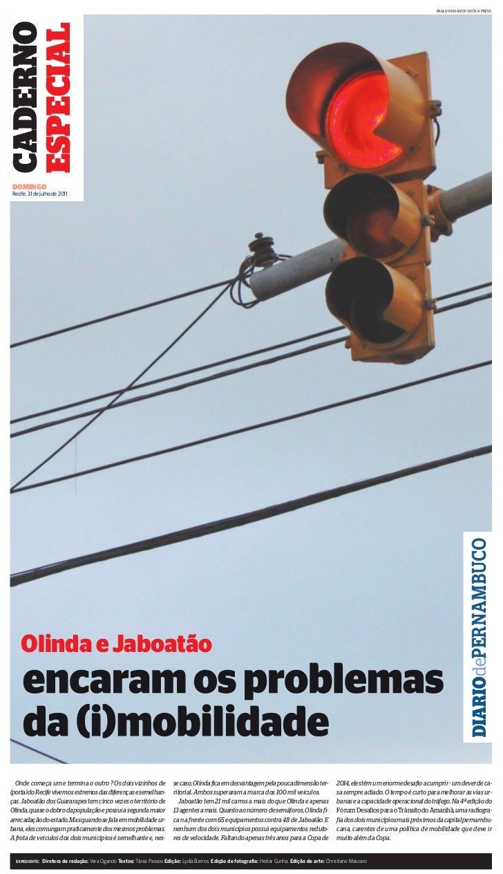 PAULO PAIVA/ESP. DP/D.A PRESS.CADERNOESPECIALDOMINGORecife, 31 de julho de 2011                                           ...