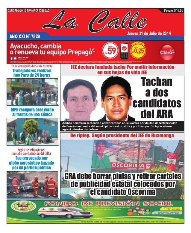 La CalleAÑO XXI Nº 7529 Jueves 31 de Julio de 2014 Fue provocado por globo aerostático lanzado por un partido político MPH...
