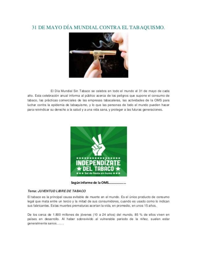 31 DE MAYO DÍA MUNDIAL CONTRA EL TABAQUISMO.El Día Mundial Sin Tabaco se celebra en todo el mundo el 31 de mayo de cadaaño...
