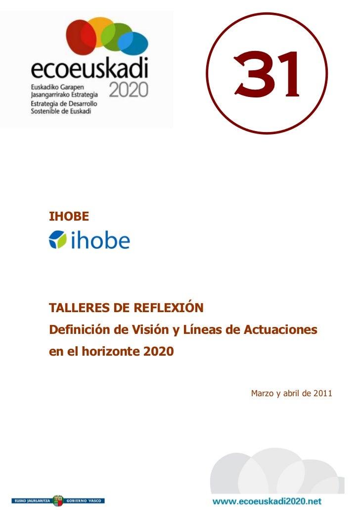 31IHOBETALLERES DE REFLEXIÓNDefinición de Visión y Líneas de Actuacionesen el horizonte 2020                              ...