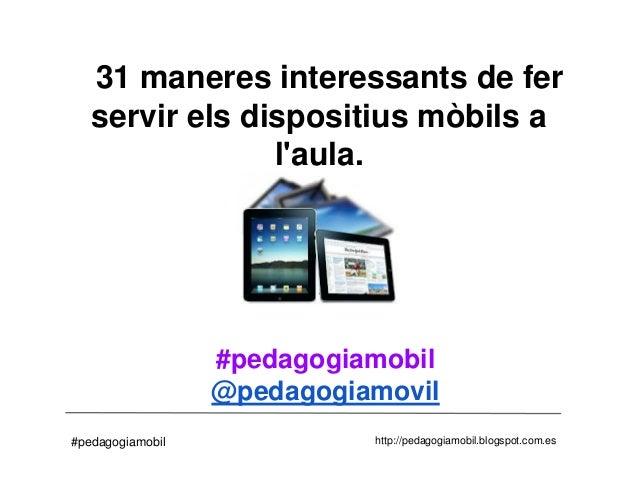 31 maneres interessants de fer   servir els dispositius mòbils a                laula.                  #pedagogiamobil   ...