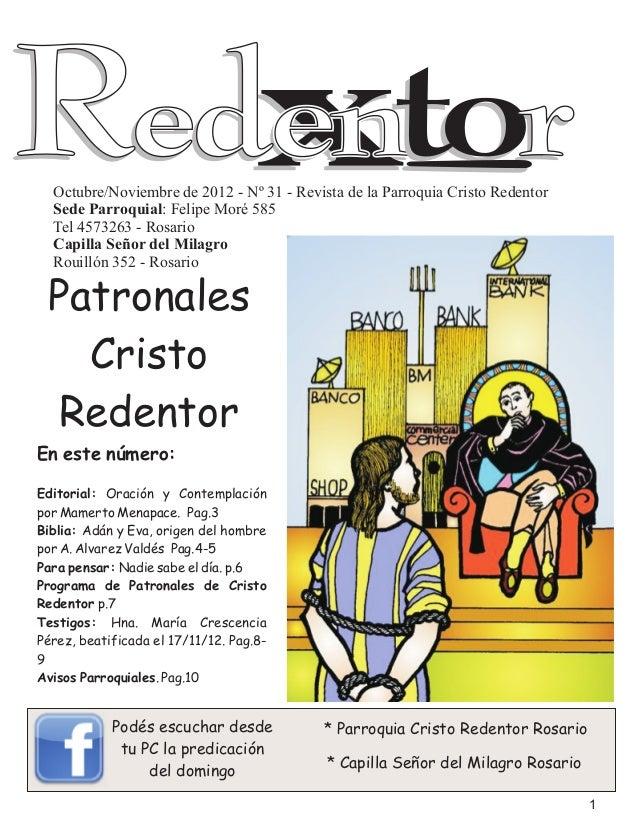 Octubre/Noviembre de 2012 - Nº 31 - Revista de la Parroquia Cristo Redentor  Sede Parroquial: Felipe Moré 585  Tel 4573263...