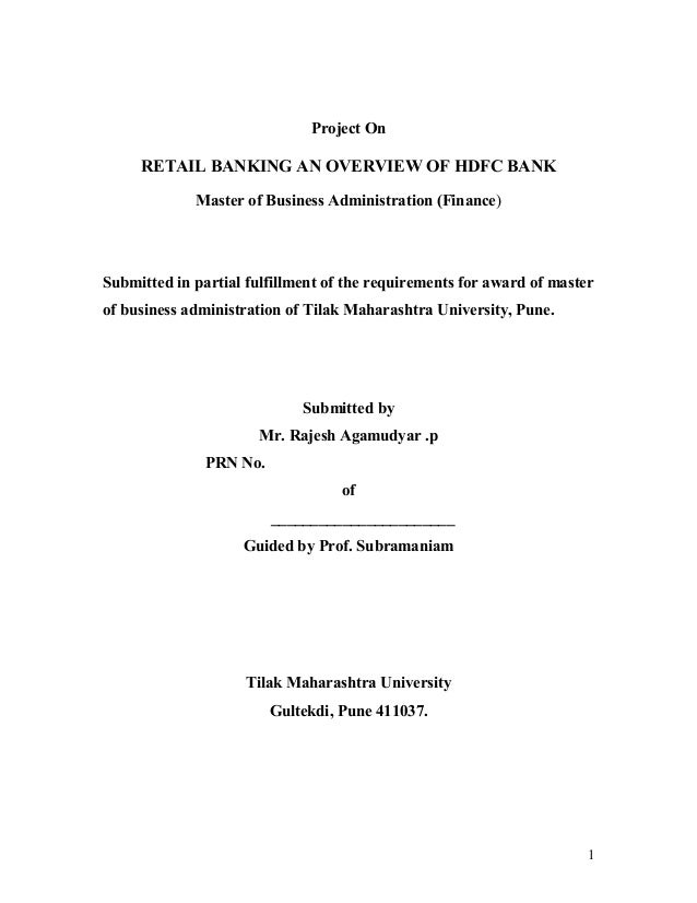 Project On RETAIL BANKING AN OVERVIEW OF HDFC BANK Master of Business Administration (Finance) Submitted in partial fulfil...