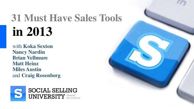 31 Must Have Sales Toolsin 2013with Koka SextonNancy NardinBrian VellmureMatt HeinzMiles Austinand Craig Rosenberg