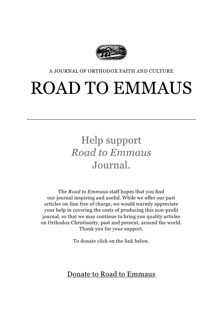 A JOURNAL OF ORTHODOX FAITH AND CULTURE    ROAD TO EmmAUs                Help support              Road to Emmaus         ...