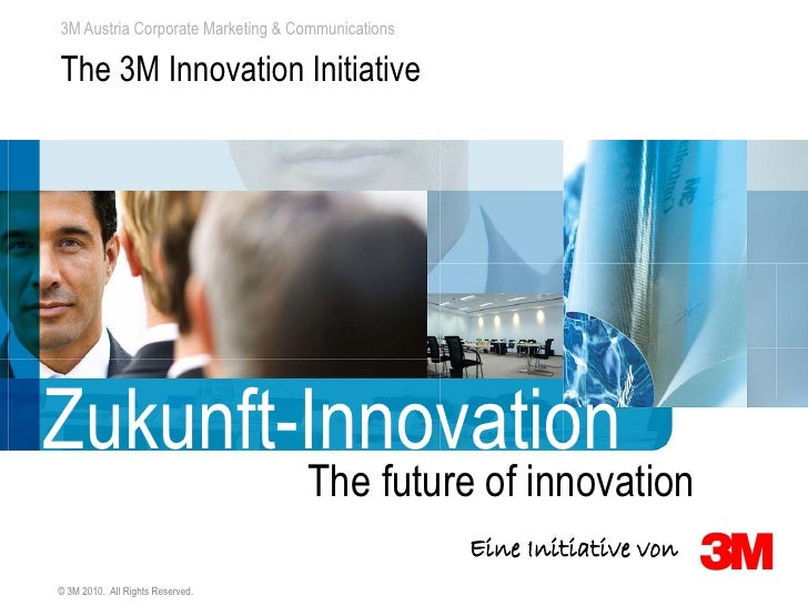 3M Austria Corporate Marketing & Communications  The 3M Innovation Initiative     Zukunft-Innovation                      ...