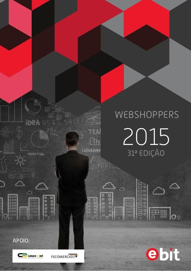 WEBSHOPPERS 201531ª EDIÇÃO APOIO: