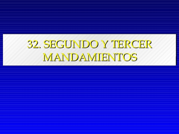 32. SEGUNDO Y TERCER MANDAMIENTOS