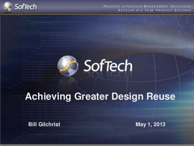 SofTech  Achieving Greater Design Reuse