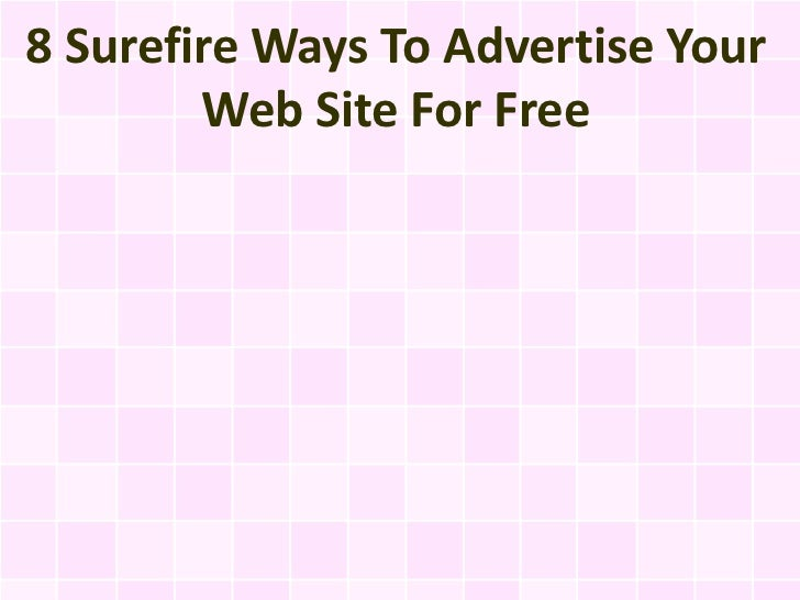 8 Surefire Ways To Advertise Your Web Site For Free