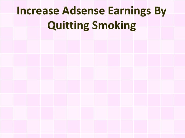 Increase Adsense Earnings By Quitting Smoking