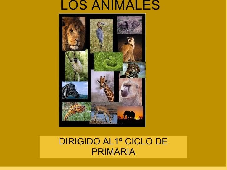 LOS ANIMALES DIRIGIDO AL1º CICLO DE PRIMARIA
