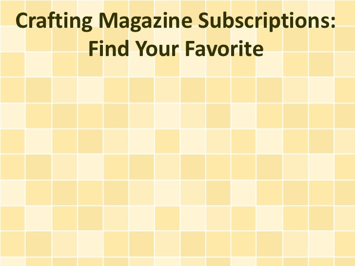Crafting Magazine Subscriptions: Find Your Favorite