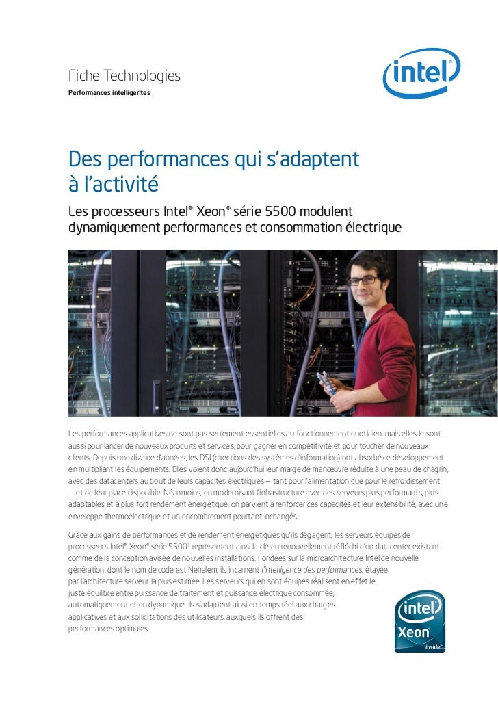Fiche TechnologiesPerformances intelligentesDes performances qui s'adaptentà l'activitéLes processeurs Intel® Xeon® série ...