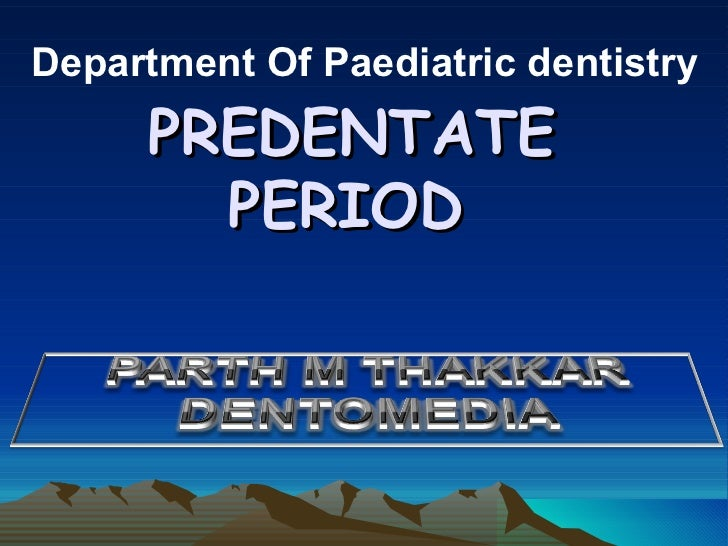 Department Of Paediatric dentistry     PREDENTATE       PERIOD