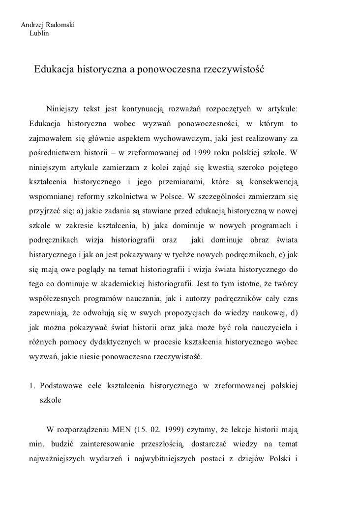 Andrzej Radomski  Lublin   Edukacja historyczna a ponowoczesna rzeczywistość       Niniejszy tekst jest kontynuacją rozważ...