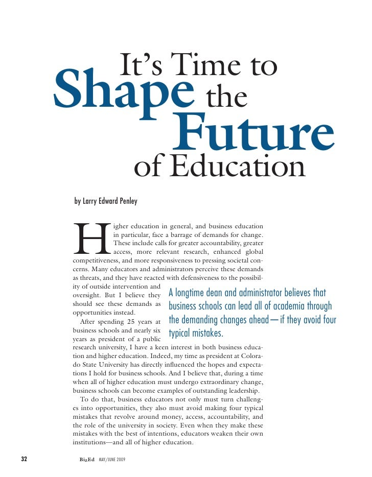 It's Time to      Shape                     the            Future         of Education       by Larry Edward Penley       ...
