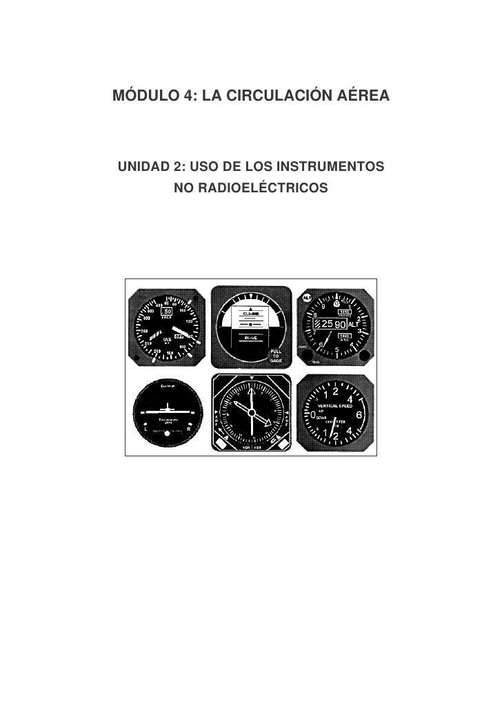MÓDULO 4: LA CIRCULACIÓN AÉREA    UNIDAD 2: USO DE LOS INSTRUMENTOS       NO RADIOELÉCTRICOS
