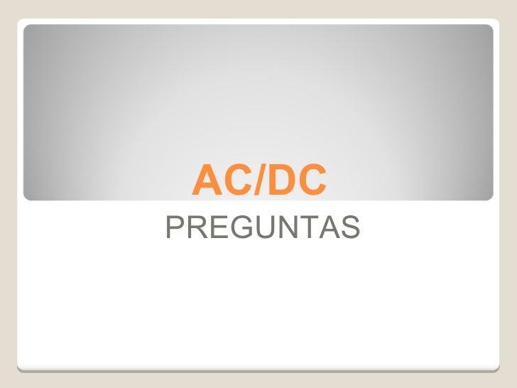 AC/DC PREGUNTAS