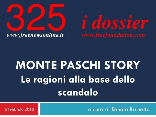 325 www.freenewsonline.it                         i dossier                         www.freefoundation.com     MONTE PASCH...