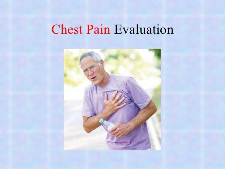 Chest Pain  Evaluation