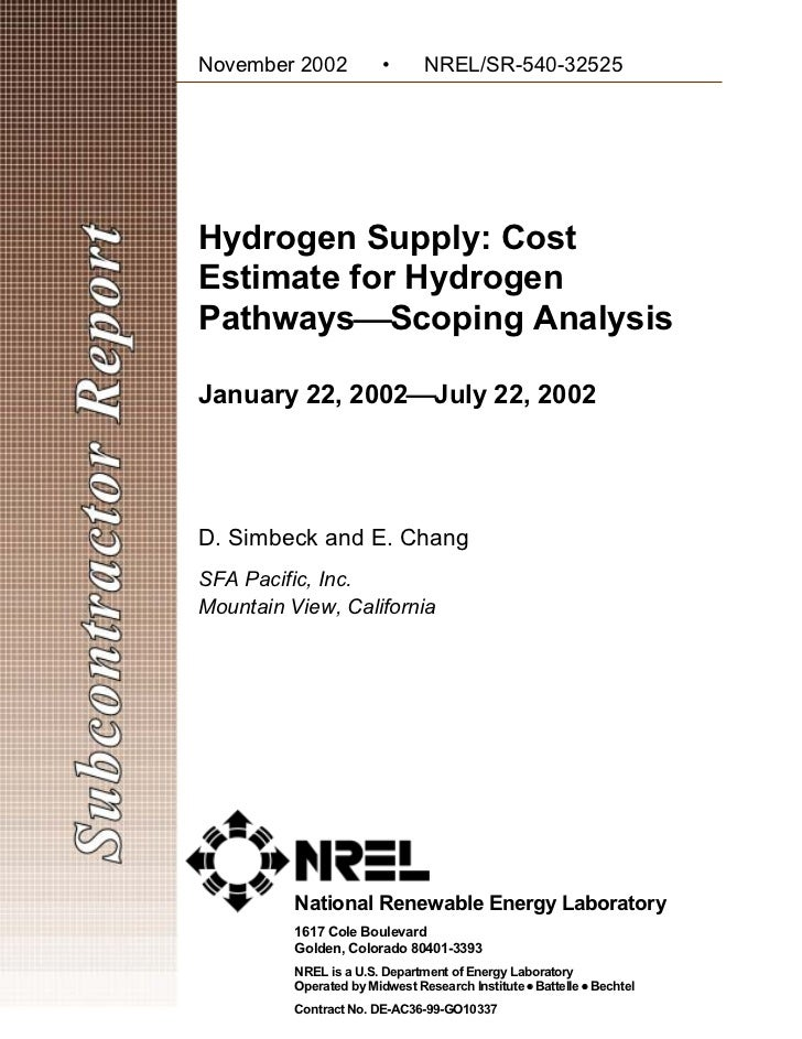 November 2002            •      NREL/SR-540-32525 Hydrogen Supply: CostEstimate for HydrogenPathwaysScoping AnalysisJanua...