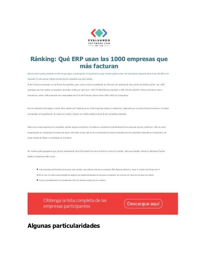 Ránking: Qué ERP usan las 1000 empresas que más facturan Nos da mucho gusto presentar el informe que sigue a continuación....